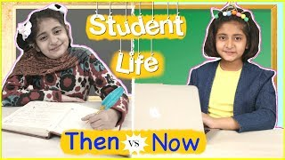 STUDENT LIFE - THEN vs NOW | MyMissAnand