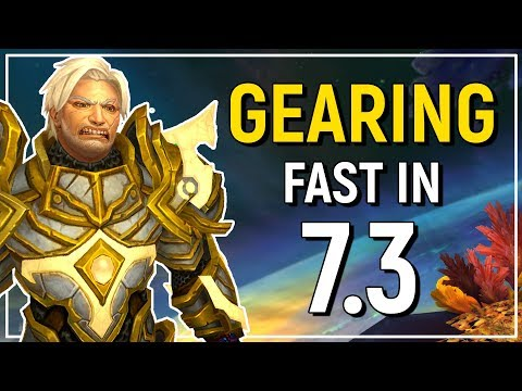 Legion Patch 7.3 Gearing Up Guide - Get Up To & Past iLvl 935+ Fast!