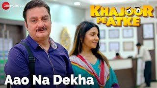 Aao Na Dekha   Khajoor Pe Atke   Vinay Pathak & Seema Pahwa   Timir B & Ujjaini M   Bickram Ghosh