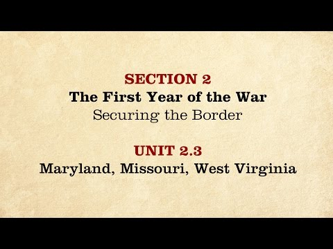 MOOC | Maryland, Missouri, West Virginia | The Civil War and Reconstruction, 1861-1865 | 2.2.3