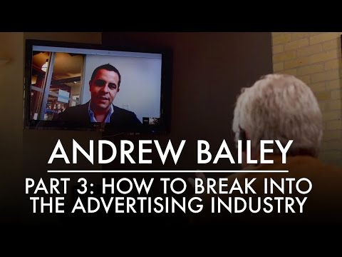 Part 3: Andrew Bailey | How to Break Into the Advertising Industry | AQ's Blog & Grill