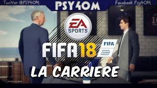 FIFA 18 - LA CARRIERE JOUEUR & MANAGER 😕