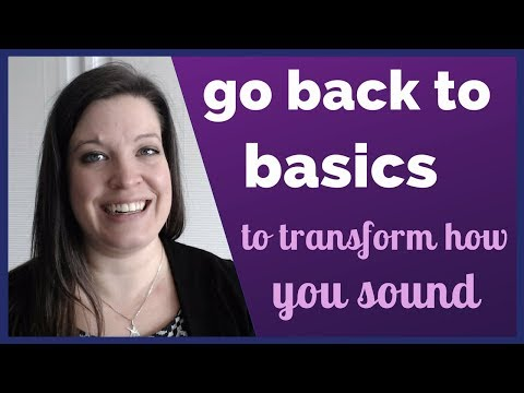 Go Back to Basics to Transform How You Sound When Speaking English [Power of Beginner's Mind]