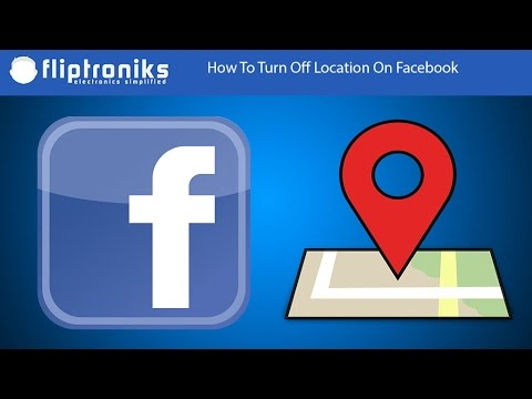 How To Turn Off Location On Facebook - Fliptroniks.com