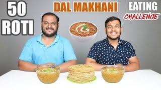 DAL MAKHANI AND ROTI EATING CHALLENGE | Dal Makhani & Chapati Eating Competition | Food Challenge