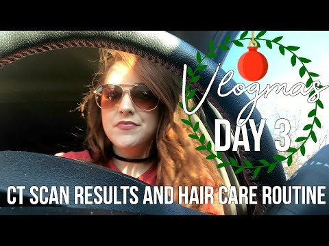 VLOGMAS DAY 3 | CT SCAN RESULTS AND HAIR CARE ROUTINE | 12 DAYS OF VLOGMAS | Naomi Rose