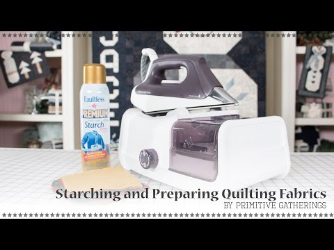 Starching and Preparing Quilting Fabrics Before Sewing by Lisa Bongean of Primitive Gatherings
