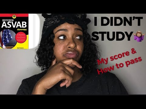2018 MY ASVAB SCORE| HOW TO STUDY FOR THE ASVAB| HOW TO PASS THE ASVAB