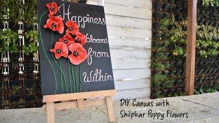 DIY Canvas With Shilpkar Poppy Flowers