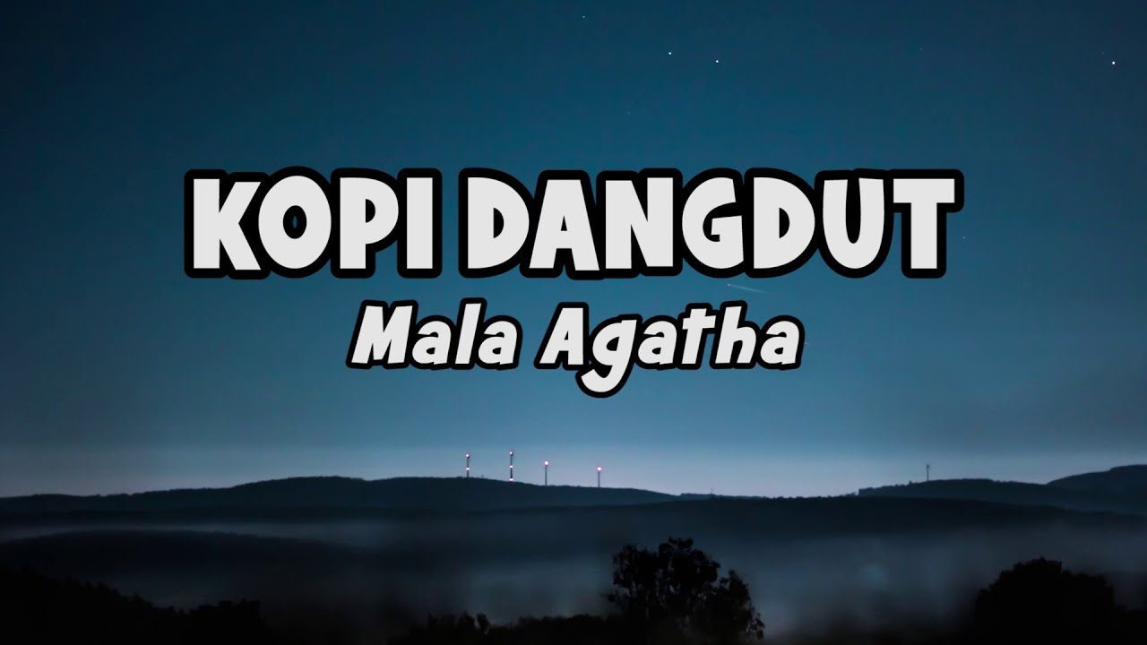 Mala Agatha -  Kopi Dangdut   Official Lyric