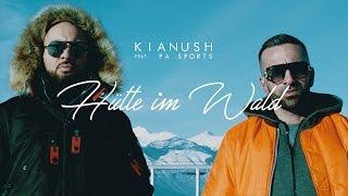 Kianush ft. PA Sports - Hütte im Wald (prod. by Sizzy)
