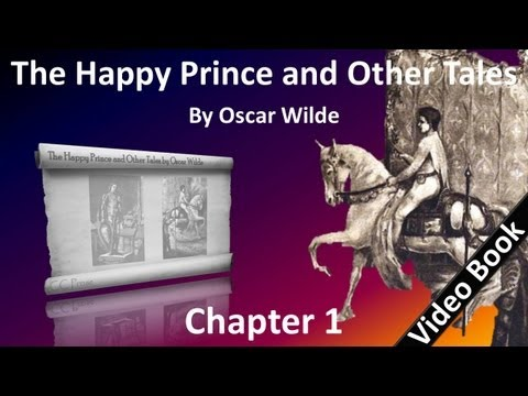 The Happy Prince and Other Tales by Oscar Wilde - Chapter 01