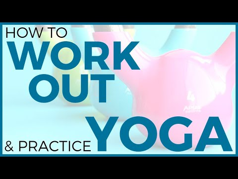 How to WORK OUT & practice Yoga (YES you can do both!)