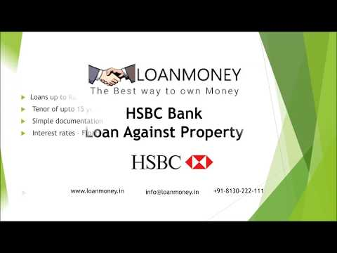 HSBC Bank Loan Against Property in Delhi NCR through LoanMoney