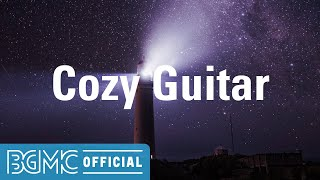 Cozy Guitar: Quiet Comforting Instrumental Music for Night Chill, Unwinding and Taking a Break