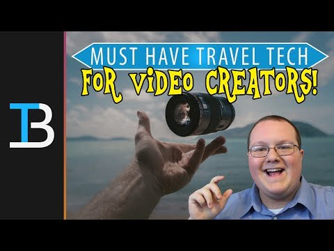 Must Have Travel Tech For Video Creators (What Every Travel Vlogger Should Have No Matter What!)
