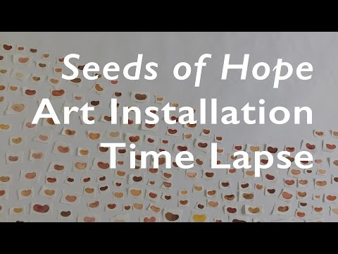 Seeds of Hope Art Installation Time Lapse