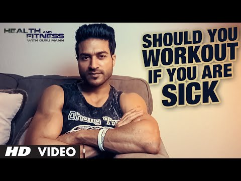 SHOULD You Train While Sick? Workout and Diet Advice