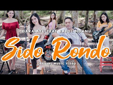 Download Lagu Dara Ayu Sido Rondo Ft. Bajol Ndanu Mp3