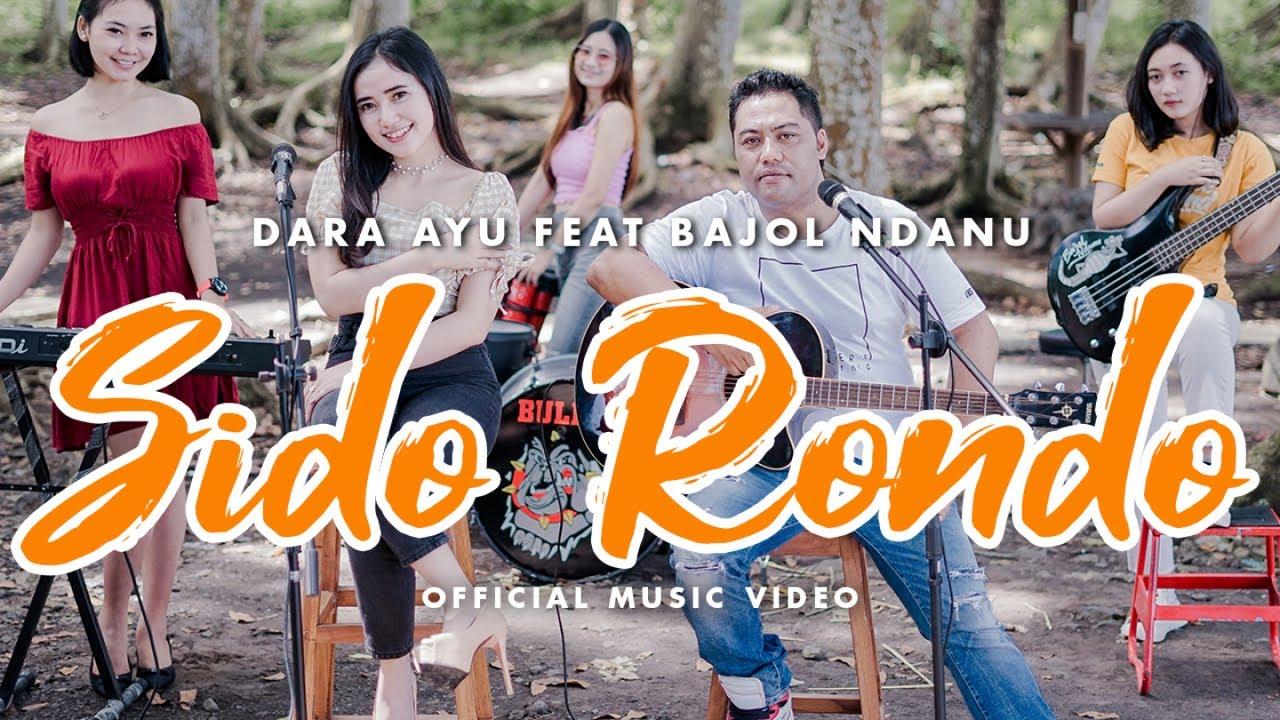 Download Dara Ayu Ft. Bajol Ndanu - Sido Rondo (Official Music Video) | KENTRUNG MP3 Gratis