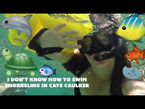 I Don't Know How To Swim | Snorkeling in Caye Caulker | Belize | GoPro Hero 5