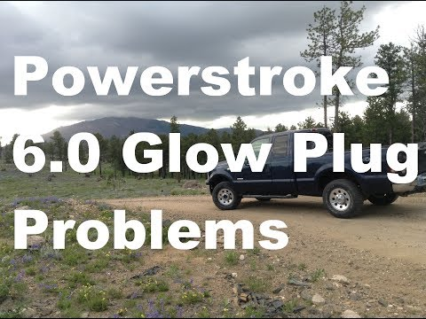 Powerstroke 6.0 Glow Plug Problems?