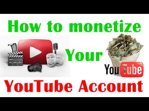 How to monetize your youtube account 2013