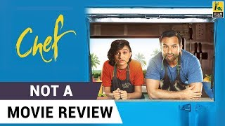 Chef   Not A Movie Review   Sucharita Tyagi