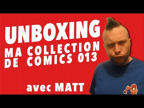 Unboxing : ma collection de comics 13