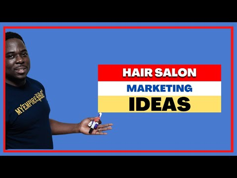 HAIR SALONS/STYLISTS: The Best Marketing Formula & Ideas to Get More Clients