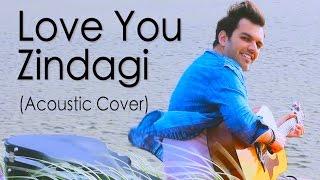 Love You Zindagi - Dear Zindagi (Acoustic Cover) | Avish Sharma