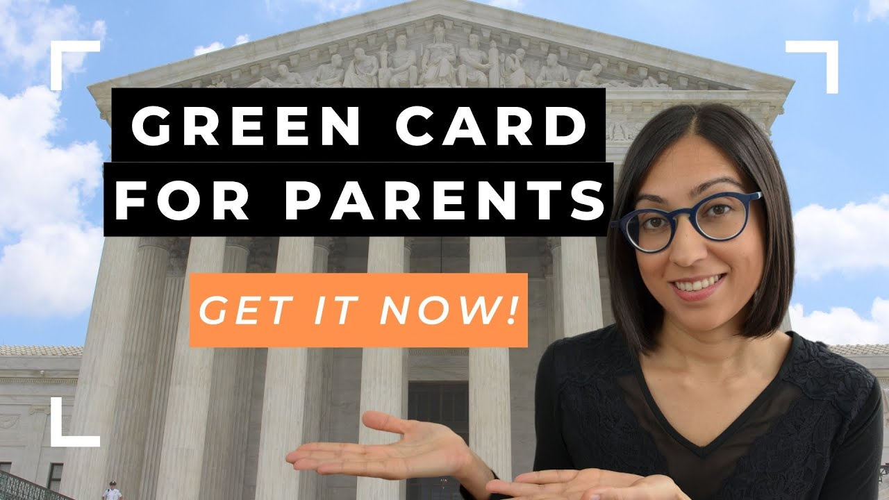 Green Card for Parents of US Citizens | How to Sponsor your Parents in 2020