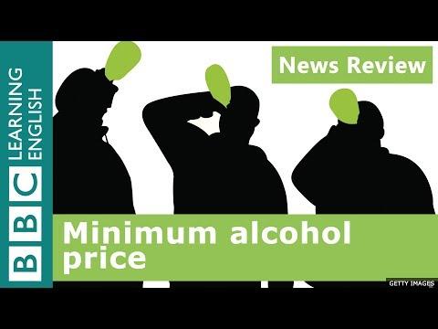 News Review: Minimum alcohol price