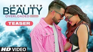 Song Teaser ► Beauty Overloaded | Johny Seth | Releasing on 13 September 2019
