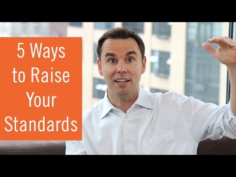 Raise Your Standards in these 5 Areas to Live a Better Life