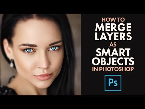 Photoshop Smart Objects: How to MERGE LAYERS as Smart Objects