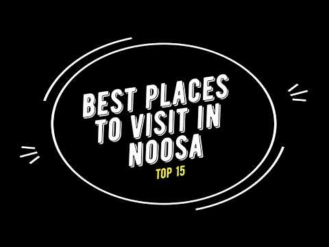 TOP 15 NOOSA (SUNSHINE COAST) Attractions (Things to Do & See)
