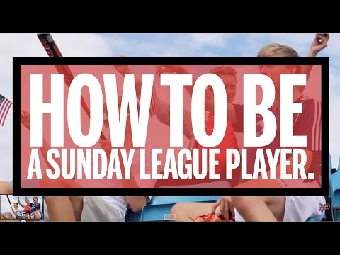 How To Be A Sunday League Player