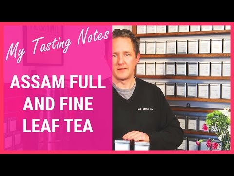 Tea Descriptions - Assam Full and Fine Leaf