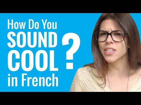 Ask a French Teacher - How Do You Sound Cool in French?
