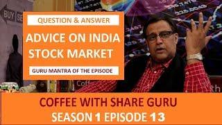 Advice on Indian Stock Market - Q&A - GURU MANTRA | HINDI | Coffee with Share Guru - S-1 EPISODE- 13