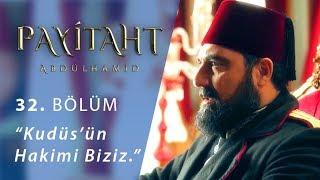 "Kudüs'ün Hakimi Biziz - Payitaht ""Abdülhamid"" 32.Bölüm"