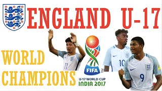 England U-17 • Champions of the World • The World Cup Journey