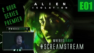 ALIEN ISOLATION LIVE - 2 Hour Series Premiere | E01| Where Is The Alien? | #ScreamStream Replay |