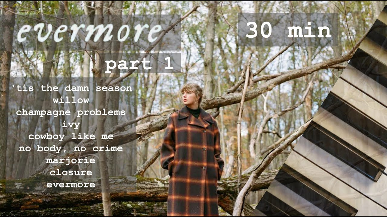 taylor swift evermore | 30 minutes of calm piano | part one ♪