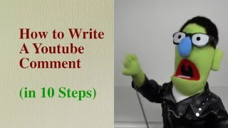 How to Write A Youtube Comment - in 10 Steps