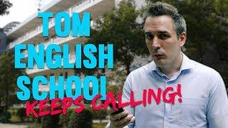 When Tom English School Keep Calling You