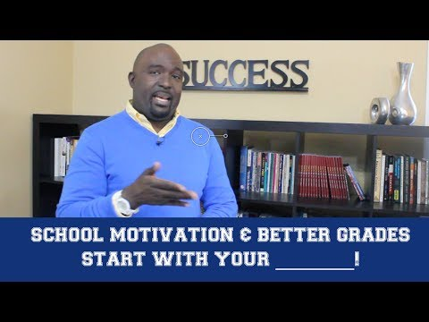 How to Stay Motivated in School to Get Better Grades - Kantis Simmons