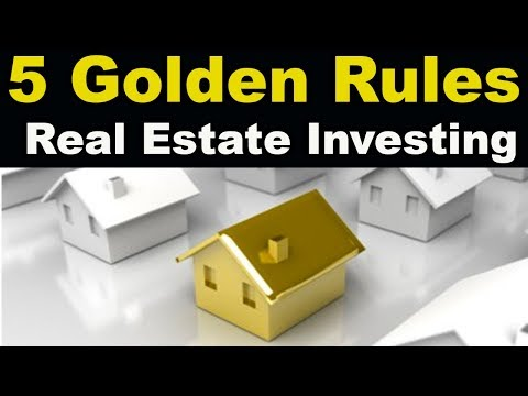 The 5 Golden Rules of Real Estate Investing