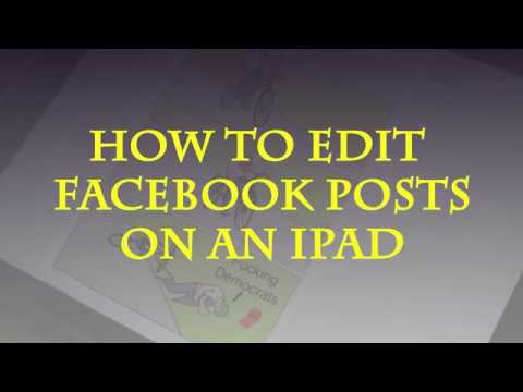 How To Edit Facebook Posts on an IPad